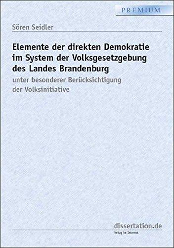 9783898259927: Elemente der direkten Demokratie im System der Volksgesetzgebung des Landes Brandenburg: Unter besonderer Ber�cksichtigung der Volksinitiative