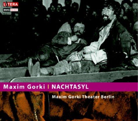 Nachtasyl, 1 Audio-CD: Gorki, Maxim