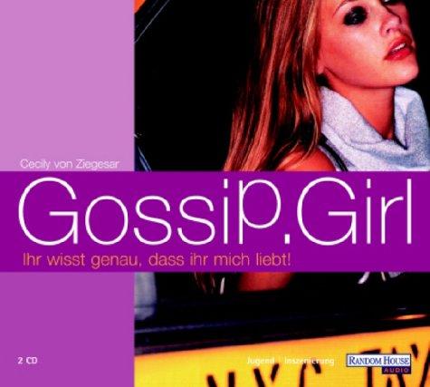 9783898306737: Gossip Girl 02. Ihr wisst genau, dass ihr mich liebt. 2 CDs