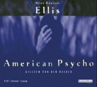 American Psycho - 6 CDs [Audiobook] [Audio: Bret Easton Ellis
