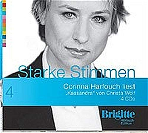 Kassandra. Starke Stimmen. Brigitte Hörbuch-Edition, 4 CDs Wolf, Christa and Harfouch, Corinna - Christa Wolf
