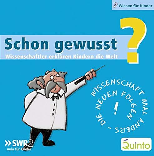 9783898354134: Schon gewusst? Wissenschaft mal anders!: Wissenschaftler erklären Kindern die Welt