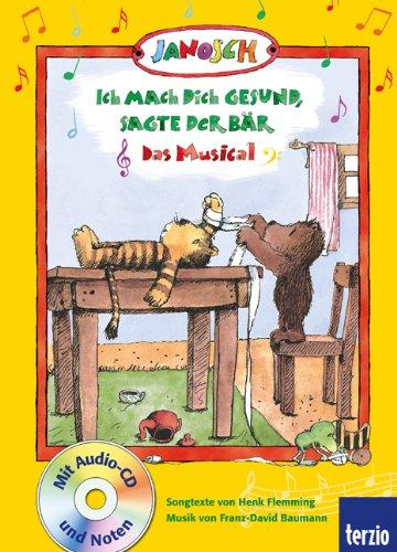 9783898357715: Ich mach dich gesund, sagte der Bär - Das Musical: Mit Audio-CD und Noten
