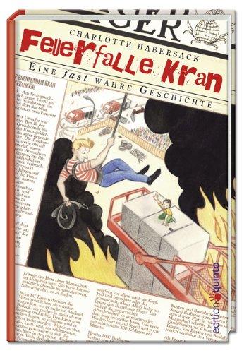 9783898358682: Feuerfalle Kran: Eine fast wahre Geschichte