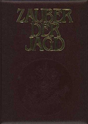 Zauber der Jagd. Meisterwerke der Jagdliteratur, Jagdmalerei: Blüchel, Kurt G.