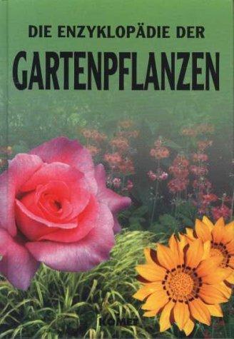 9783898361347: Die Enzyklopädie der Gartenpflanzen