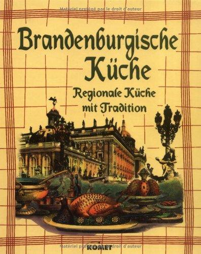 9783898363594: Brandenburgisches Küche: Regionale Küche mit Tradition