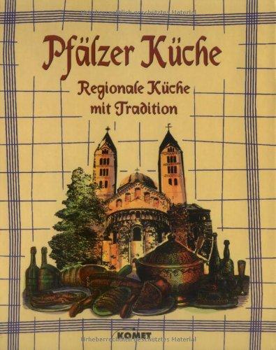 Pfälzer Küche   Pfalzer Kuche Regionale Kuche Mit Tradition O A Von Komet Verlag