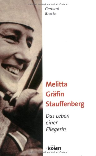 9783898364492: Melitta Gr�fin Stauffenberg - Das Leben einer Fliegerin
