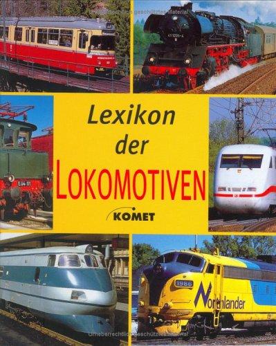 9783898365055: Lexikon der Lokomotiven by Eckert, Klaus ; Berndt, Torsten