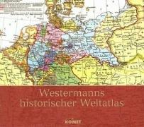 Westermanns historischer Weltatlas: Liebers, Adolf