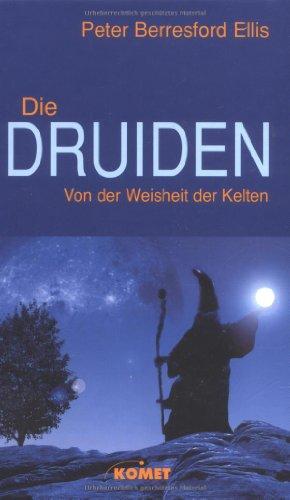 9783898365369: Die Druiden: Von der Weisheit der Kelten