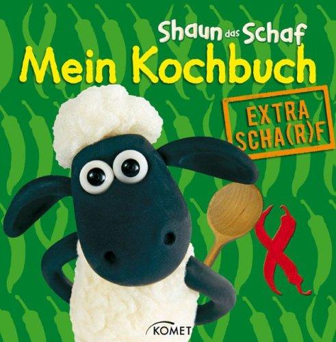 9783898369350: Shaun-das-Schaf, Mein Kochbuch - Extra scharf