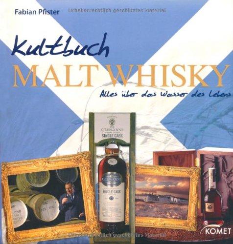 9783898369459: Kultbuch Malt Whisky: Alles �ber das Wasser des Lebens