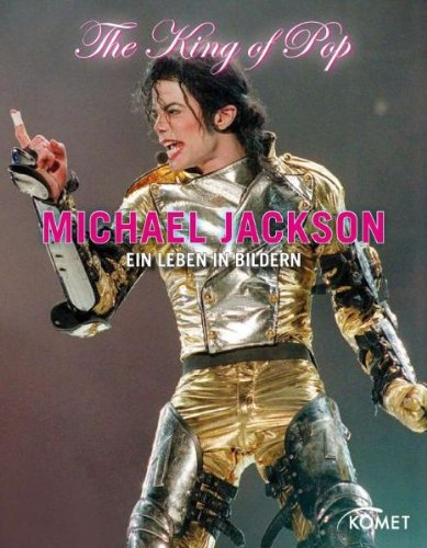 9783898369855: Michael Jackson - The King of Pop: Ein Leben in Bildern