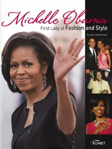 Michelle Obama: First Lady of Fashion and Style - Swimmer, Susan