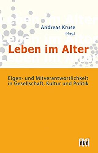 9783898386371: Leben im Alter: Eigen- und Mitverantwortlichkeit in Gesellschaft, Kultur und Politik