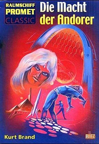 9783898402019: Raumschiff Promet, Classic, Bd.10, Die Macht der Andorer