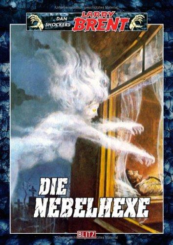 9783898407403: Larry Brent - Band 40 Die Nebelhexe