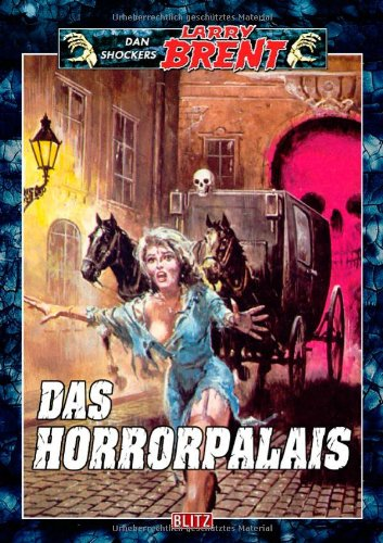 9783898407458: Larry Brent - Band 45 Das Horrorpalais