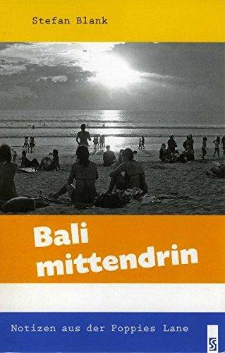 Bali mittendrin: Notizen aus der Poppies Lane