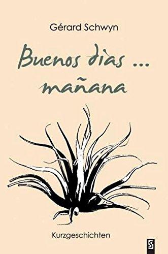 9783898416078: Buenos dias ... manana: Kurzgeschichten