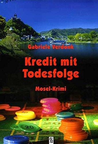 9783898416757: Kredit mit Todesfolge: Mosel-Krimi