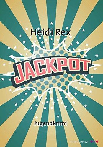 Jackpot : Eine Nürnbergerin erobert Las Vegas. Jugendkrimi: Heidi Rex