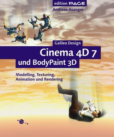9783898421676: Cinema 4D 7 und BodyPaint 3D, m. CD-ROM