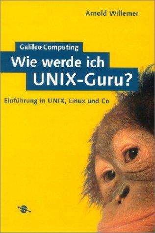 Wie werde ich Unix-Guru? Einführung in Unix, Linux und Co [Gebundene Ausgabe] Datenbankzugriffe PHP 4 Informatik Betriebssysteme Server Unix Linux Internetprogrammierung Softwareentwicklung Datenbanken UML XML von Arnold Willemer Datenbankzugriffe PHP 4 I - Arnold Willemer