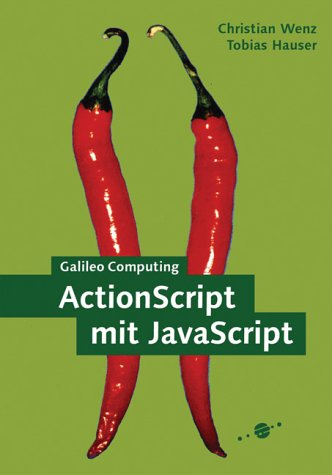 9783898422635: ActionScript mit JavaScript. Flash, ActionScript und JavaScript effektiv einsetzen. Mit CD.