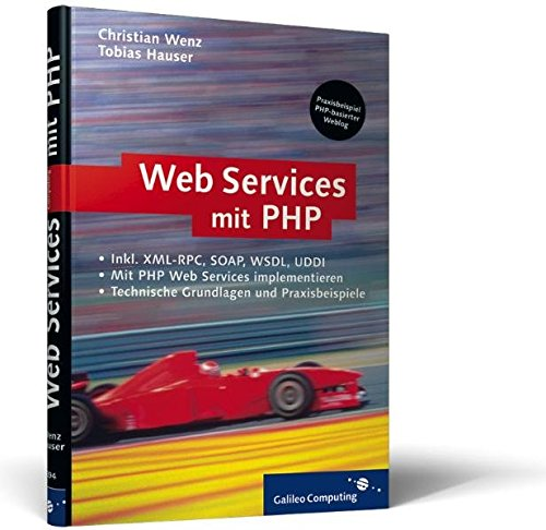 9783898423946: Webservices mit PHP: XML-RPC, SOAP, WSDL, Verzeichnisdienste, Sicherheit (Galileo Computing)