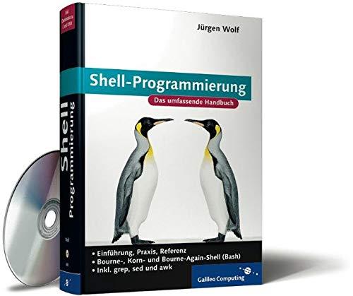 9783898426831: Shell-Programmierung: Einführung, Praxis, Referenz (Galileo Computing)