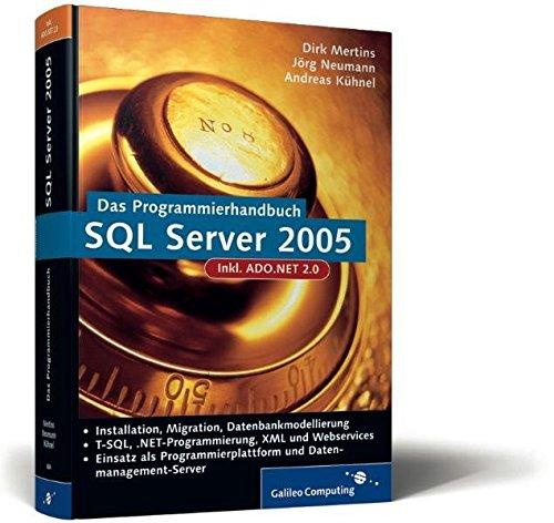 9783898426848: Das Programmierhandbuch SQL Server 2005: Programmierung mit dem .NET-Framework, inkl. ADO.NET (Galileo Computing)