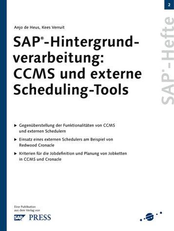 SAP-Hintergrundverarbeitung: CCMS und externe Scheduling-Tools: SAP-Heft 2: de Heus, Anjo,
