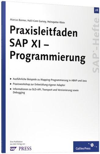 Praxisleitfaden SAP XI - Programmierung: SAP-Heft 28: Banner, Marcus, Gürsoy,