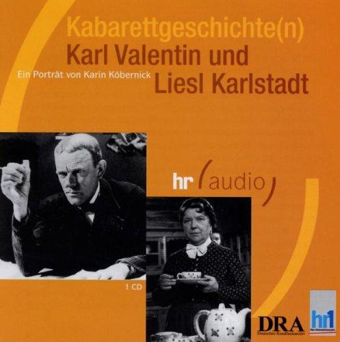 9783898442053: Kabarettgeschichte(n). Karl Valentin und Liesl Karlstadt. CD. . Mit zahlreichen Originalaufnahmen (hr audio)