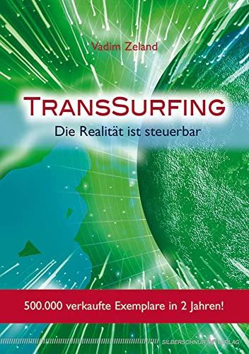 TransSurfing: Die Realität ist steuerbar: Zeland, Vadim