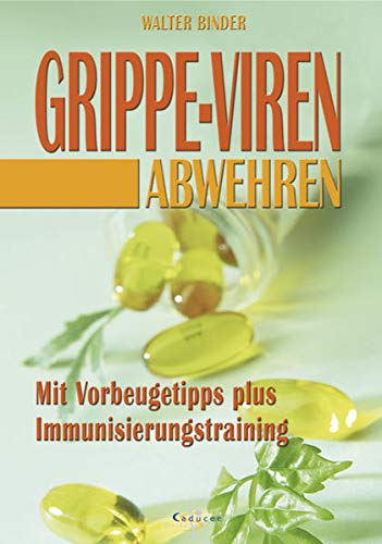 9783898451611: Grippe-Viren abwehren: Plus Vorbeugetipps mit Immunisierungstraining