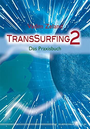 TransSurfing II: Das Praxisbuch: Zeland, Vadim