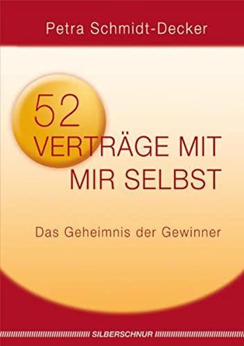 52 Verträge mit mir selbst: Das Geheimnis der Gewinner - Schmidt-Decker, Petra