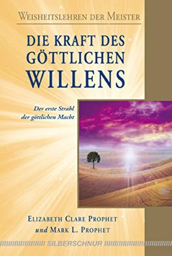 Die Kraft des göttlichen Willens: Der erste Strahl der göttlichen Macht: Prophet, ...