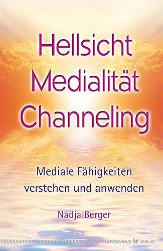 9783898454346: Hellsicht, Medialität, Channeling: Mediale Fähigkeiten verstehen und anwenden