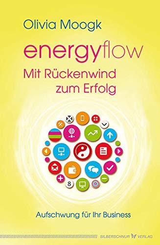 9783898454636: Energyflow - Mit R�ckenwind zum Erfolg: Aufschwung f�r Ihr Business