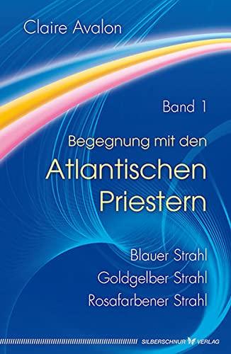 9783898454889: Begegnung mit den Atlantischen Priestern Band 1