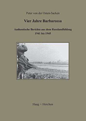 9783898463508: Vier Jahre Barbarossa: Authentische Berichte aus dem Russlandfeldzug 1941-1945