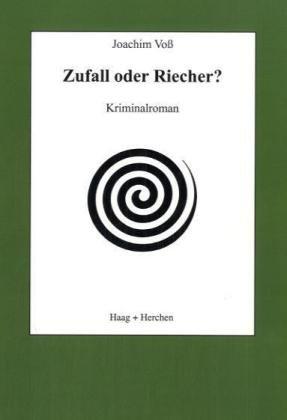 Zufall oder Riecher?: Voß, Joachim