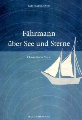 Fährmann über See und Sterne: Ralf Habermann