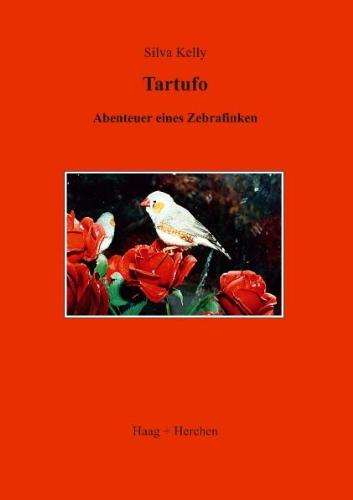 Tartufo: Abenteuer eines Zebrafinken