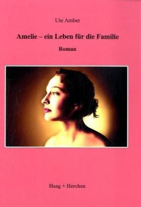 Amelie - ein Leben für die Familie: Ute Amber